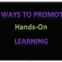 6 Ways to Promote Hands-On Learning