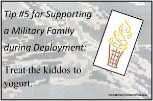 Tip 5 for Supporting a Military Family during Deployment - Treat the Kiddos to Yogurt