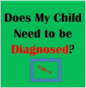 Does My Child Need to be Diagnosed
